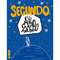 Livro - Segundo: Eu Me Chamo Antônio