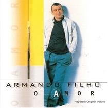 Cd - Armando Filho O Amor Playback Incluso