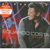 Cd Eduardo Costa - Acústico - Novo***
