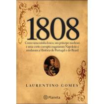 Livro Original Mil Oitocentos E Oito 1808 Laurentino Gomes
