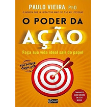 O Poder Da Ação Livro Ph.d. Paulo Vieira