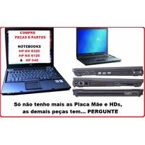Peças E Partes Notebook Hp Nx6320 Nc6220 Nx6120 E Outros