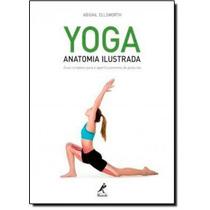 Yoga: Anatomia Ilustrada