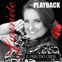 Playback Lauriete - É Preciso Crer/ Nova Embalagem Econômica
