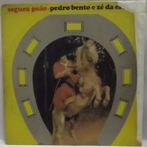 Lp / Vinil Sertanejo: Pedro Bento E Zé Estrada - Segura Peão