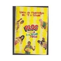 Album Figurinhas Ploc Tchan Total Com Gibi Chico Bento 316
