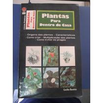 Livro Plantas Para Dentro De Casa Sebo Refugio Cultural!!!