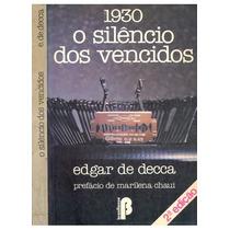 Livro- 1930 O Silêncio Dos Vencidos - Edgar D. -frete Gratis
