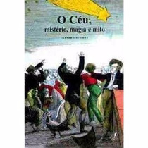 Livro O Céu, Mistério, Magia E Mito Jean-pierre Vermet