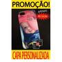 Capa Celular Personalizada Com A Sua Foto Imagem Logo Frase