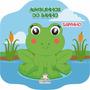 Livro Infantil Amiguinhos Do Banho Sapinho Livro De Banho