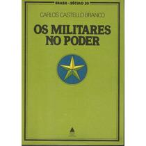 Livro Os Militares No Poder_ Carlos Castello Branco_regime M