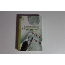 Livro - Administração De Medicamentos - Frete Grátis