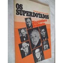 * Livro - Os Superdotados - Jose Ferraz Psicologia
