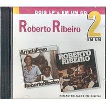 Cd Roberto Ribeiro - Arrasta Povo E 78 (usado/otimo)