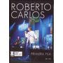 Roberto Carlos Cd + Dvd Primeira Fila 2015 Original Lacrado