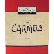 Livro: Ópera Carmela Canto E Piano - Autografado Pelo Autor