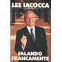 Livro: Falando Francamente - Autores Lee Iacocca