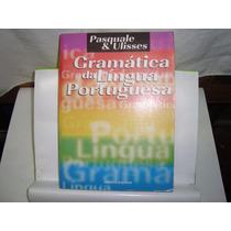 Livro - Gramática Da Língua Portuguesa - Pasquale & Ulisses