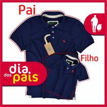 Kit Camisa Polo Pai E Filho, Ótimo Presente Dia Dos Pais S&f