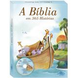 A Bíblia Em 365 Historias - Ilustrada Infantil -