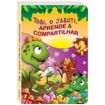 Livro Infantil Tobi, O Jabuti, Aprende A Compartilhar