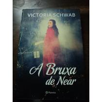 Livro A Bruxa De Near - Victoria Schwab