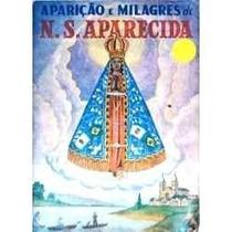 Livro Nossa Senhora Aparecida Aparição E Milagres Livro Usa