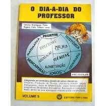 Coleção O Dia Dia Do Professor Pré Escola - Editora Fapi