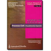 Manual De Prática Em Processo Civil: Procedimentos Especia