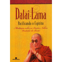 Livro Pacificando O Espírito - Dalai-lama