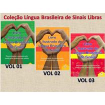 Coleção Língua Brasileira De Sinais Libras - 03 Livros