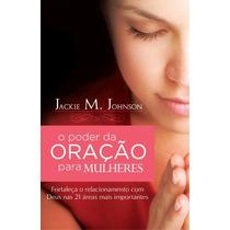 Livro O Poder Da Oração Para Mulheres - Jackie M. Johnson