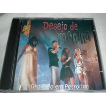 Cd Desejo De Menina -gravado Em Petrolina(novo/lacrado)