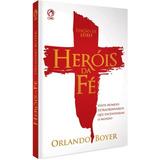 Heróis Da Fé  Livro  Orlando Boyer  Cpad  Completo