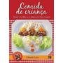 E-book Comida De Criança - Ajude Seu Filho A Se Alimentar B