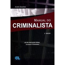 Manual Do Criminalista - Lei De Execução Penal - Anotada2015