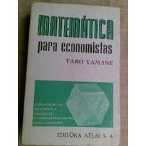 Livro-matemática -para Economistas-taro Yamane-frete Gratis