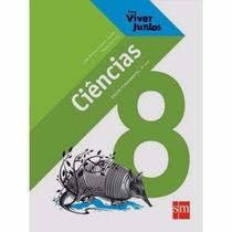 Livro Ciências 8º Ano - Para Viver Juntos Ed:sm