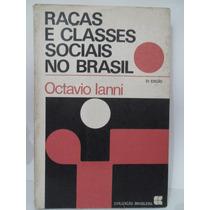 Raças E Classes Sociais No Brasil - Octavio Ianni