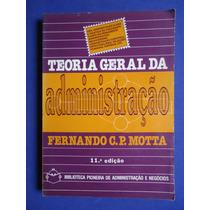 Livro - Teoria Geral Da Administração - Fernando C.p. Motta