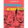 Ai Meu Deus, Ai Meu Jesus: Crônicas De Amor E Sexo Crônicas Original