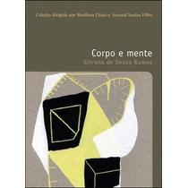 Livro Corpo E Mente De Silvana De Souza Ramos - Novo