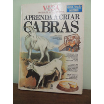 Livro Aprenda A Criar Cabras - Editora Tres - 1985