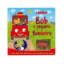 Livro Infantil Bob, O Pequeno Bombeiro - Col. Me Dê Corda
