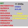 Kit 11 Dvds Vídeo Aulas Para Vestibulares E Concursos!