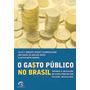 Livro O Gasto Publico No Brasil C/ Dvd - Promoção