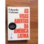 Livro: As Veias Aberta Da América . Latina - Eduardo Galeano