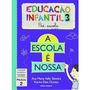 Escola É Nossa, A - Educação Infantil 3 - Módulo 2