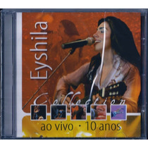 Cd Eyshila - Collection - 10 Anos [original]